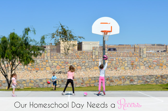 Our Homeschool Day Needs a Recess