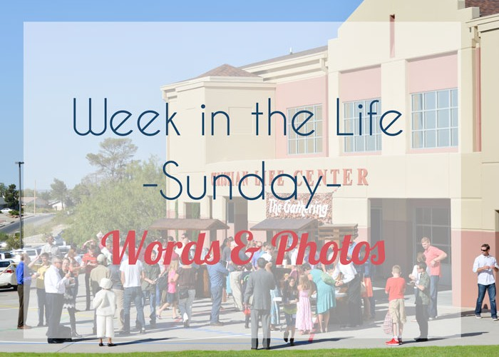Week in the Life 2013 | Sunday Words & Photos